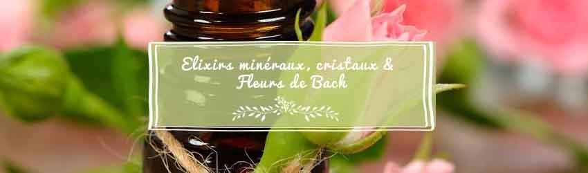 Élixirs minéraux, de cristaux, fleurs de Bach et du Bush